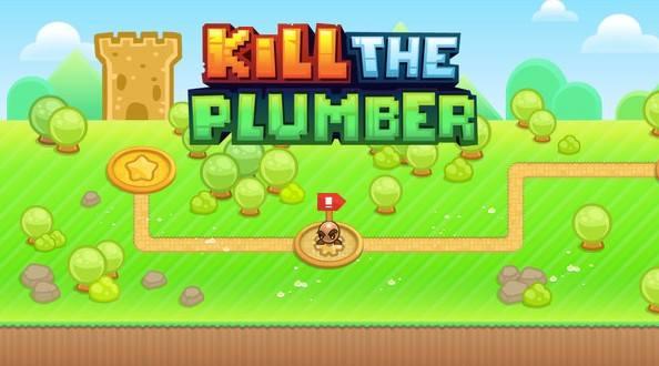 Kill the Plumber 6